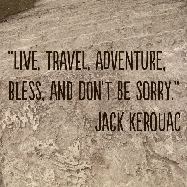 """Live, travel, adventure, bless, and don't be sorry."" ― Jack Kerouac #travel #quote"
